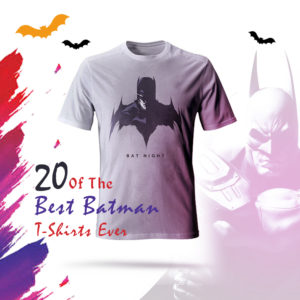 Batman T-Shirts That Will Not Go Out Of Style