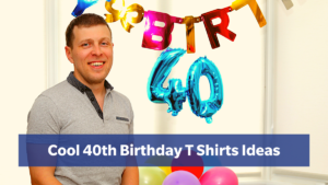 40th Birthday T Shirts Design Ideas