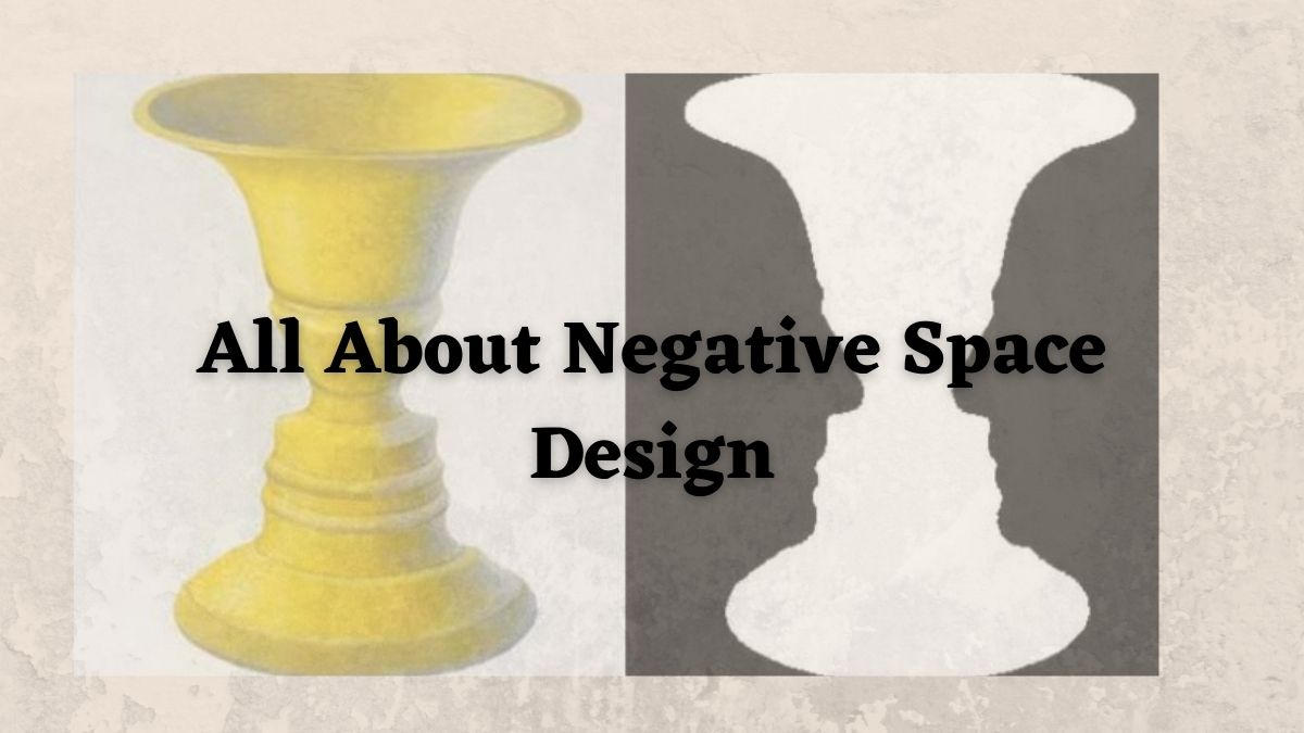 All You Need to Know About Negative Space Design