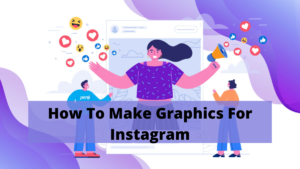 How To Make Graphics For Instagram