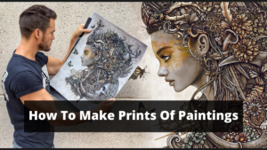How To Make Prints Of Paintings