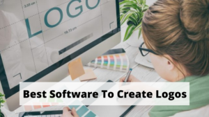 Best Software To Create Logos In 2021