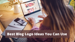 4 Best Blog Logo Ideas You Can Use For Your Upcoming Blog (2021)