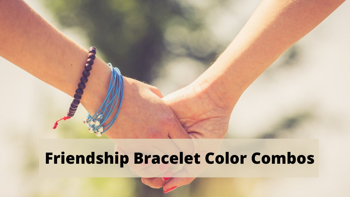 Friendship Bracelet Color Combos To Try This Year