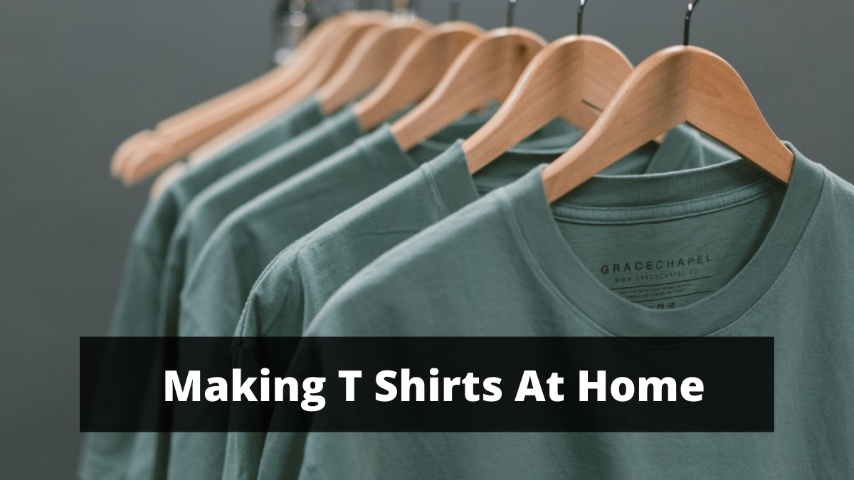 Here's How To Make Money By Making T Shirts At Home
