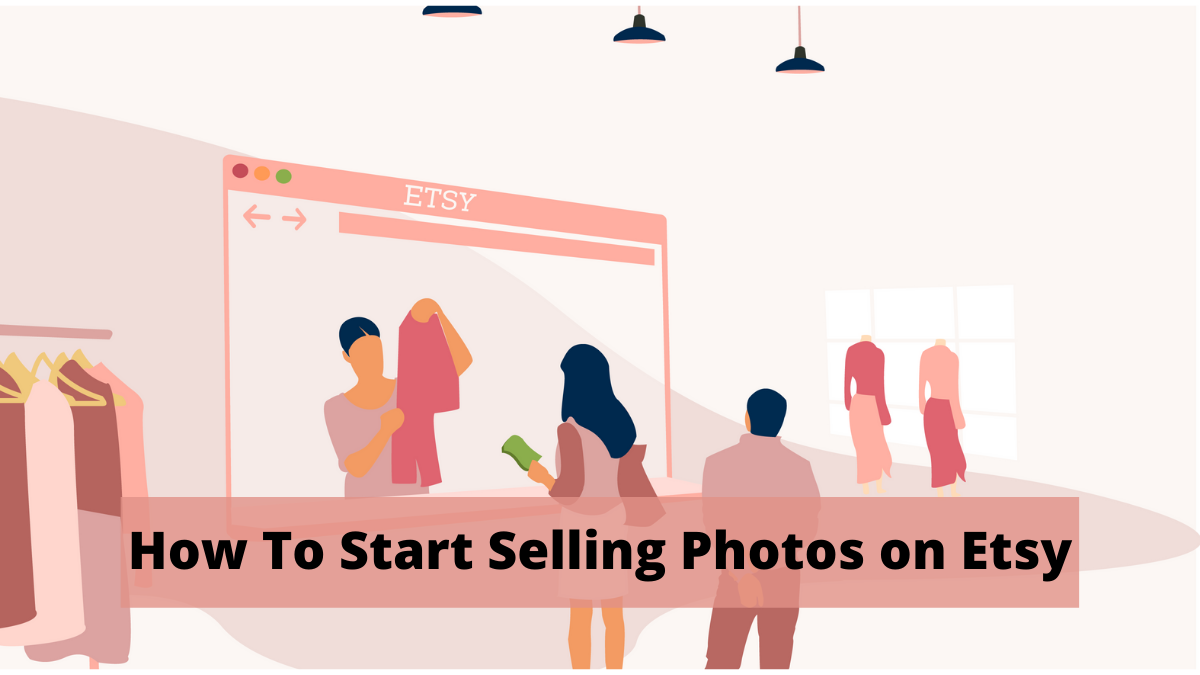 How To Start Selling Photos on Etsy