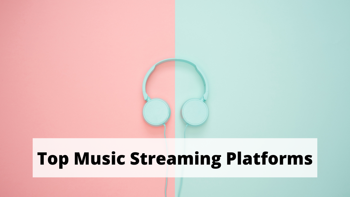 Top Music Streaming Platforms That Everyone Loves